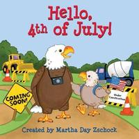 Hello, 4th of July! by Martha Zschock