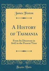A History of Tasmania by James Fenton image