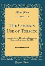 The Common Use of Tobacco by Albert Sims image