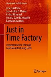 Just in Time Factory by Jose Luis Quesado Pinto