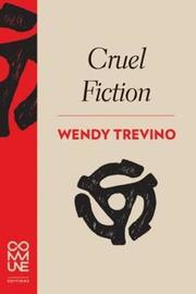 Cruel Fiction by Wendy Trevino image