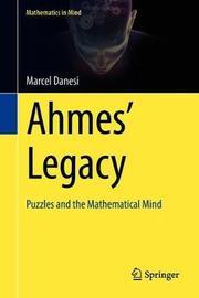 Ahmes' Legacy by Marcel Danesi