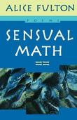 Sensual Math by Alice Fulton