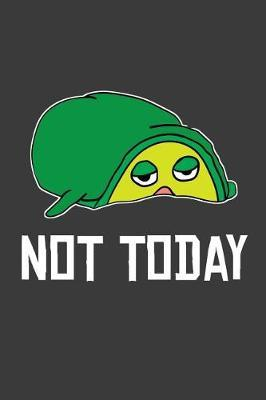 Not Today by Avocado Publishing