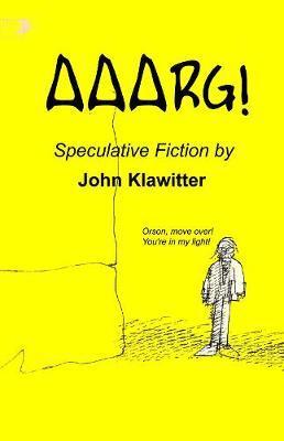Aaarg! by John Klawitter