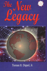The New Legacy by Tieman H. Dippel image