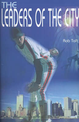 The Leaders of the City by Rob Taft image