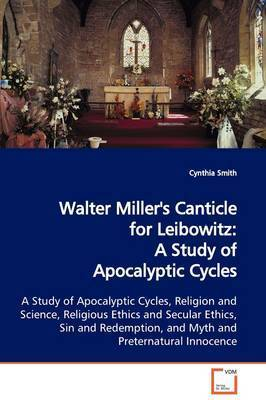 Walter Miller's Canticle for Leibowitz by Cynthia Smith