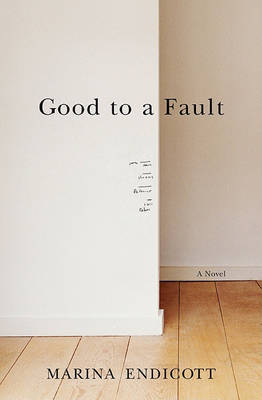 Good to a Fault by Marina Endicott