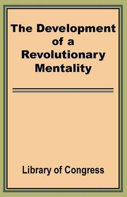 The Development of a Revolutionary Mentality by Library of Congress