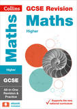 GCSE Maths Higher Tier: All-In-One Revision and Practice