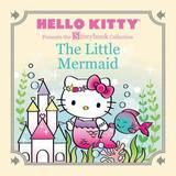 Hello Kitty Presents the Storybook Collection: The Little Mermaid by Ltd Sanrio Company