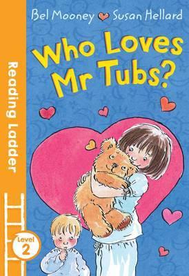 Who Loves Mr. Tubs? by Bel Mooney image