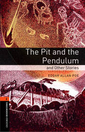 Oxford Bookworms Library: Level 2:: The Pit and the Pendulum and Other Stories by Edgar Allan Poe