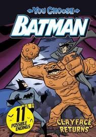 You Choose Batman: Clayface Returns by John Sazaklis