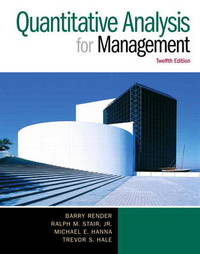 Quantitative Analysis for Management by Barry M. Render