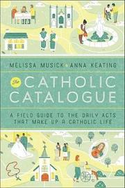 The Catholic Catalogue by Anna Keating