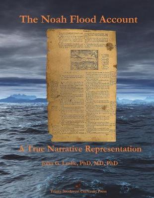 The Noah Flood Account by John G Leslie