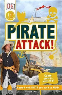 DK Readers L2: Pirate Attack! by Deborah Lock