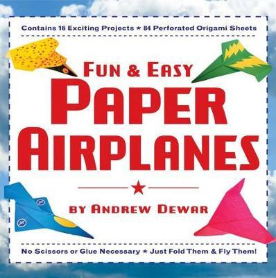 Fun and Easy Paper Airplanes by Andrew Dewar image