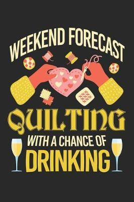 Weekend Forecast Quilting with a Chance of Drinking by Quilting Moments