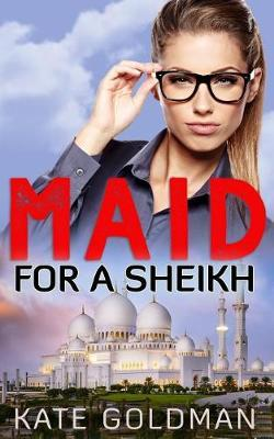 Maid For a Sheikh by Kate Goldman image