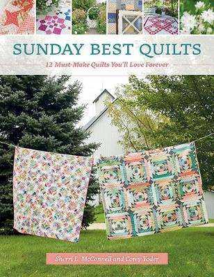 Sunday Best Quilts by Corey Yoder