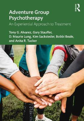 Adventure Group Psychotherapy by Tony G. Alvarez