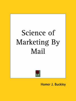 Science of Marketing by Mail (1924) by Homer J. Buckley image