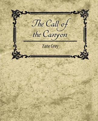 The Call of the Canyon by Grey Zane Grey image