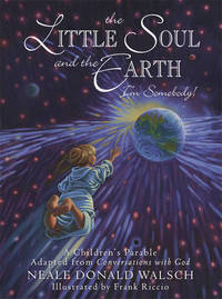 Little Soul and the Earth by Neale Donald Walsch