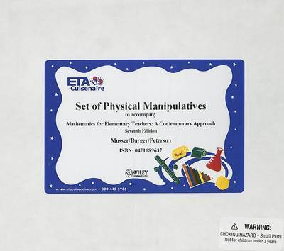 Mathematics for Elementary Teachers: A Contemporary Approach Physical Manipulative by Gary L. Musser
