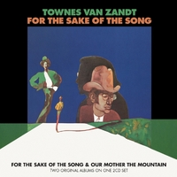 For The Sake Of The Song/Our Mother The Mountain by Townes Van Zandt