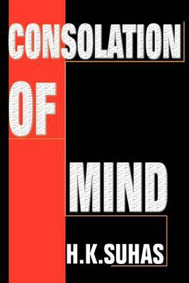 Consolation of Mind by H.K. Suhas
