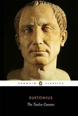 The Twelve Caesars by . Suetonius