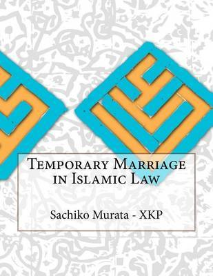 Temporary Marriage in Islamic Law by Sachiko Murata - Xkp
