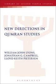 New Directions in Qumran Studies by William John Lyons