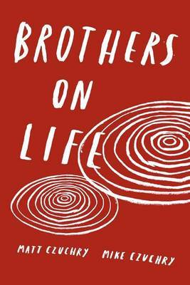 Brothers on Life by Matt Czuchry