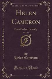 Helen Cameron, Vol. 2 of 3 by Helen Cameron