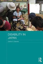 Disability in Japan by Carolyn S Stevens