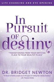 In Pursuit of Destiny by Dr Bridget M Newton image