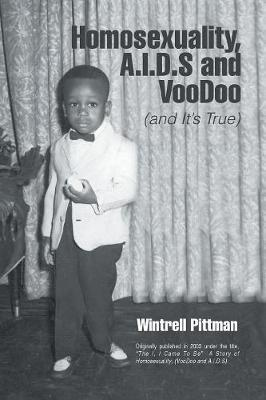 Homosexuality, A.I.D.S and Voodoo by Wintrell Pittman