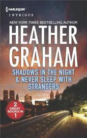 Shadows in the Night & Never Sleep with Strangers by Heather Graham