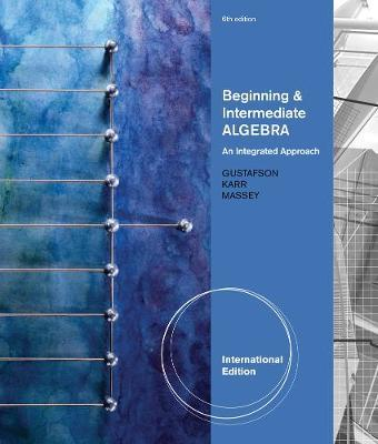 Beginning and Intermediate Algebra by R. Gustafson image