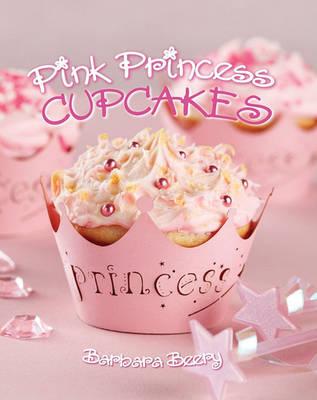 Pink Princess Cupcakes by Barbara Beery