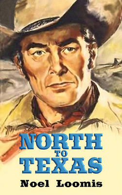 North to Texas by Noel M Loomis