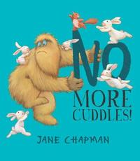 No More Cuddles! by Jane Chapman image