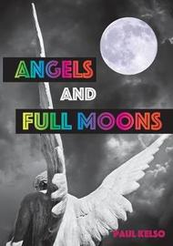 Angels and Full Moons by Paul Kelso image