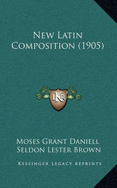New Latin Composition (1905) by Moses Grant Daniell