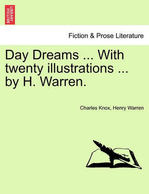 Day Dreams ... with Twenty Illustrations ... by H. Warren. by Charles Knox image